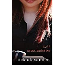 13:55 Eastern Standard Time [ 13:55 EASTERN STANDARD TIME ] by Alexander, Nick (Author ) on Jul-06-2007 Paperback