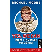 Yes, we can: Mikes ultimativer Wahlführer