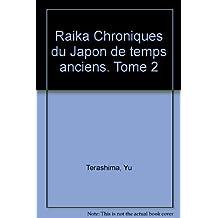 Raika Chroniques du Japon de temps anciens. Tome 2