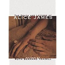 The Death & Letters of Alice James: Selected Correspondence