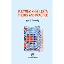 Polymer Rheology: Theory and Practice