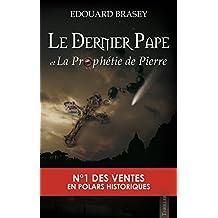 Le Dernier Pape et la Prophétie de Pierre: Nouvelle édition 2015