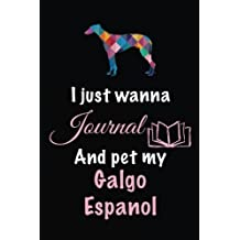 I Just Wanna Journal And Pet My Galgo Espanol: Pet Journal, Blank Book For Lists, 6 x 9, 108 Lined Pages (diary, notebook, journal)