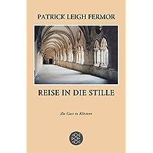 Reise in die Stille: Zu Gast in Kl??stern by Patrick Leigh Fermor (2010-02-06)