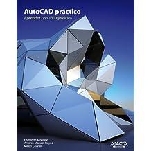 AutoCAD práctico. 130 ejercicios definitivos (Títulos Especiales)