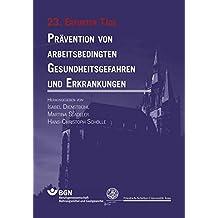 Prävention von arbeitsbedingten Gesundheitsgefahren und Erkrankungen: 23. Erfurter Tage (Erfurter Tage. Prävention von arbeitsbedingten Gesundheitsgefahren und Erkrankungen)