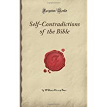 Self-Contradictions of the Bible (Forgotten Books) by Henry Burr, William (2007) Paperback