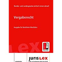 Vergaberecht Ausgabe für Nordrhein-Westfalen, Rechtsstand 22.08.2017, Bundes- und Landesrecht einfach immer aktuell (juris Lex)