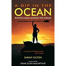A Dip in the Ocean: Rowing Solo Across the Indian (English Edition)