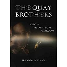 [(Quay Brothers: Into a Metaphysical Playroom)] [Author: Suzanne Buchan] published on (March, 2011)