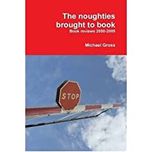 [( The Noughties Brought to Book )] [by: Michael Gross] [May-2010]