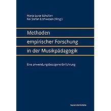 Methoden empirischer Forschung in der Musikpädagogik: Eine anwendungsbezogene Einführung