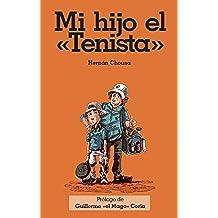 Mi hijo el Tenista: Mi hijo el tenista Guillermo Coria