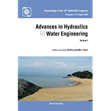 Advances in Hydraulics and Water Engineering: Proceedings of the 13th Iahr-Apd Congress : Singapore, 6-8 August 2002
