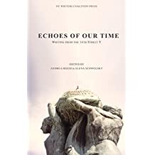 Echoes of our Time: Writing from the 14th St Y (English Edition)