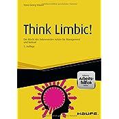 Haufe Fachbuch: Think Limbic! - inkl. Arbeitshilfen online: Die Macht des Unbewussten nutzen für Management und Verkauf