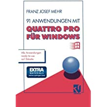 91 Anwendungen mit Quattro Pro f????r Windows (German Edition) by Franz Josef Mehr (1993-01-01)