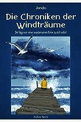 Die Chroniken der Windträume: Die Saga von einer wundersamen Reise zu sich selbst Gebundene Ausgabe