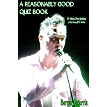 A Reasonably Good Quiz Book: 100 Multiple-Choice Questions on Morrissey & The Smiths