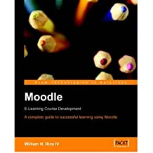 [(Moodle E-learning Course Development)] [ By (author) William Rice ] [April, 2006]