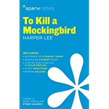 To Kill a Mockingbird by Harper Lee (Sparknotes Literature Guide)