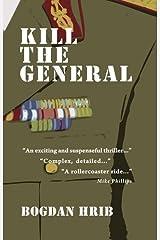 Kill the General (Profusion Crime) by Bogdan Hrib (2011-11-24) Paperback