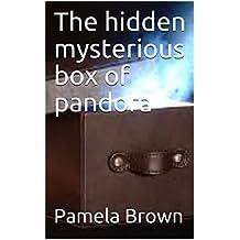 The hidden mysterious box of pandora (English Edition)