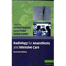 Radiology for Anaesthesia and Intensive Care (Cambridge Medicine (Paperback)) (English Edition)