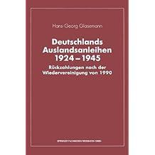 Deutschlands Auslandsanleihen, 1924-1945: Ruckzahlungen Nach Der Wiedervereinigung Von 1990 (German Edition)