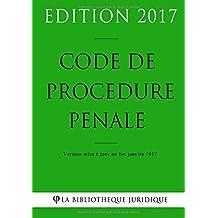 Code de procédure pénale - Edition 2017: Version mise à jour au 1er janvier 2017