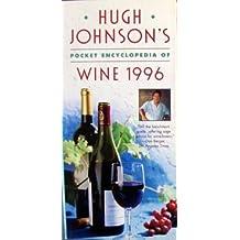Hugh Johnson's Pocket Encyclopedia of Wine, 1996 by Hugh Johnson (1995-11-20)
