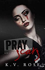 Pray for Scars (Unsainted)