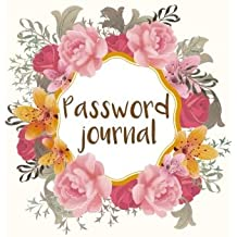 Password Journal: Cute Modern Flower Web Password Book 5x8 Alphabetical For Protect Address&Password Over 100 Pages: Volume 5