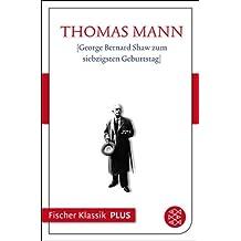 George Bernard Shaw zum siebzigsten Geburtstag: Text (Fischer Klassik Plus)