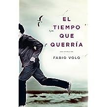 El tiempo que querría (Spanish Edition)