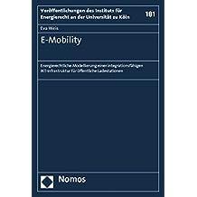 E-Mobility: Energierechtliche Modellierung einer integrationsfähigen IKT-Infrastruktur für öffentliche Ladestationen (Veroffentlichungen Des Instituts Fur Energierecht an Der Uni)