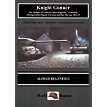 Knight Gunner (Armed Forces of the Third Reich. Personal Histories Series) 1st edition by Regeniter, Alfred (2000) Paperback
