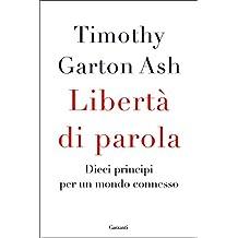 Libertà di parola: Dieci principi per un mondo connesso (Italian Edition)