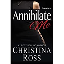 Annihilate Me: Omnibus (Volume 6) by Christina Ross (2014-11-18)