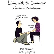 Living with the Dominator: A Book About the Freedom Programme: 1