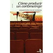 Como Producir Un Cortometraje Pro (ensayo)
