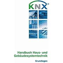 Handbuch Haus- undGebäudesystemtechnik - Grundlagen