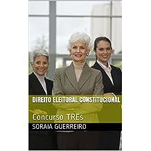 Direito Eleitoral Constitucional: Concurso TREs (Portuguese Edition)