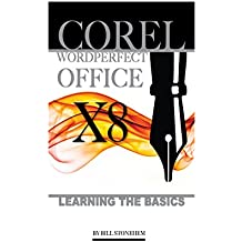 Corel WordPerfect Office X8: Learning the Basics (English Edition)
