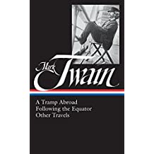 Mark Twain: A Tramp Abroad, Following the Equator, Other Travels (Loa #200) (Library of America)