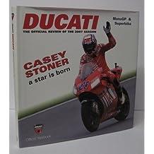 Ducati yearbook 2007. Ediz. illustrata: The Official Review of the 2007 Season (Motogp & Superbike)