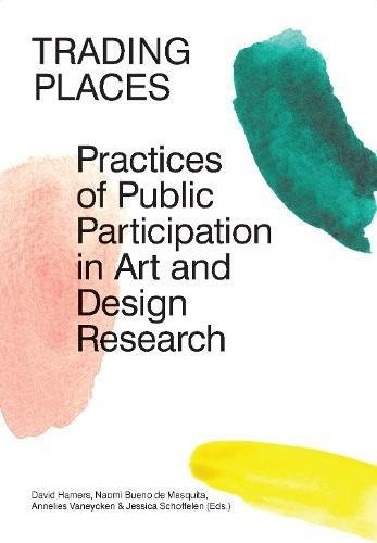 Trading Places: Practices of Public Participation in Art and Design por David Hamers