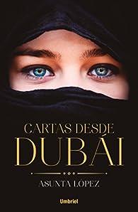 Cartas desde Dubái par Asunta López