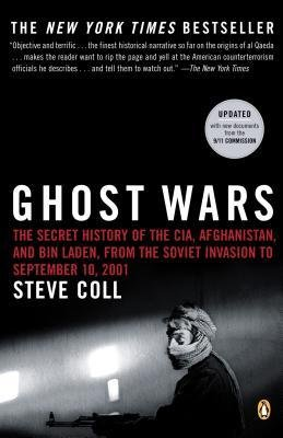 By Coll, Steve ( Author ) [ Ghost Wars: The Secret History of the CIA, Afghanistan, and Bin Laden, from the Soviet Invas Ion to September 10, 2001 (14., Neubearb. 2004) By Dec-2004 Paperback