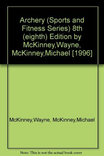 Archery (Sports and Fitness Series) por Wayne C Mckinney